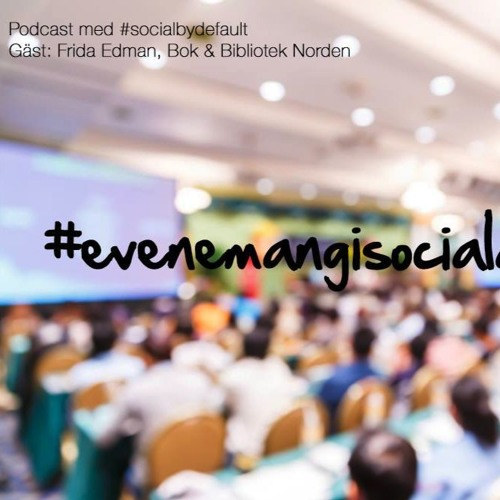 30. Hashtag Event - Sociala Medier Idag En Självklarhet I Eventmarknadsföring Gäst - Frida Edman
