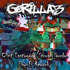 Gorillaz - Clint Eastwood (Struan Gordon Psy-Fi Rework)