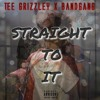 Tee Grizzley - Straight To It Ft. BandGang