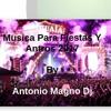 Musica Para Fiestas Y Antros 2017 (Mini mix By Dj Antonio Magno)