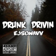 Drunk Drivin Ft. Esquire
