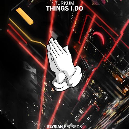 Türküm - Things I Do