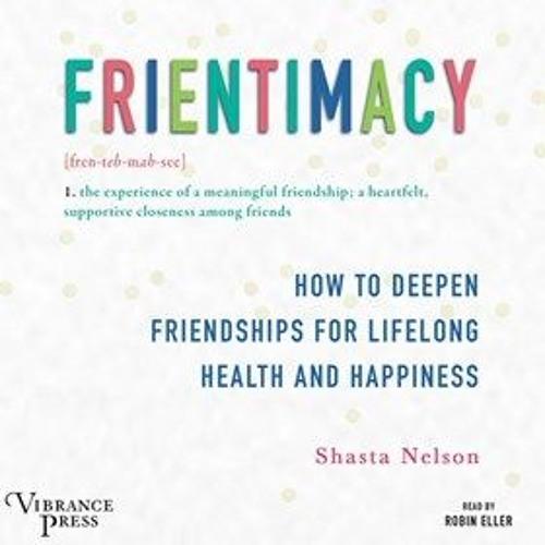 FRIENTIMACY by Shasta Nelson, read by Robin Eller