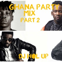 (Official Ghana Party Mix Part 2)Ft Sarkodie, Bisa Kdei, Stonebwoy, Jaij Hollands