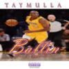 Tay Mulla - Ballin
