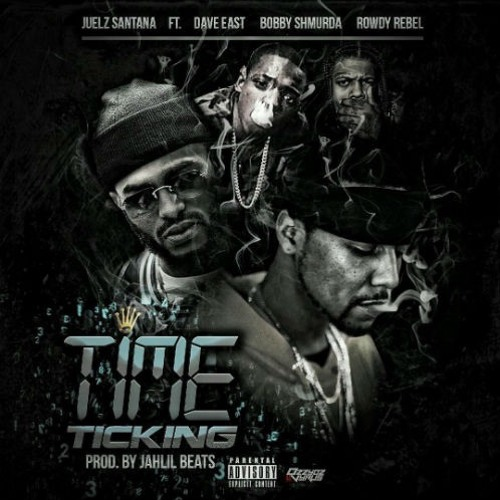 Time Ticking Feat Dave East, Bobby Shmurda & Rowdy Rebel