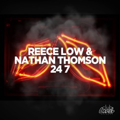 Reece Low & Nathan Thomson - 24 7 (Original Mix)[Club Cartel Records] OUT NOW!