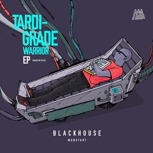 BlackHouse - Tardigrade Warrior EP [MNSTRT012]
