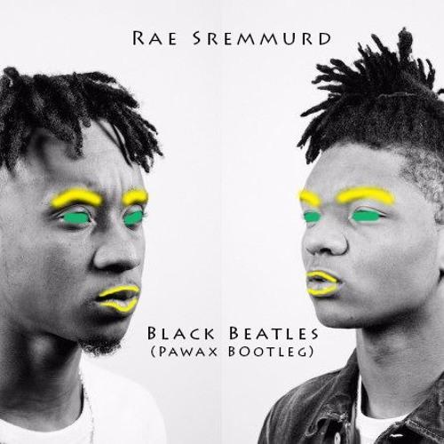 Rae Sremmurd Black Beatles Pawax Bootleg By Pawax Bootlegmashup
