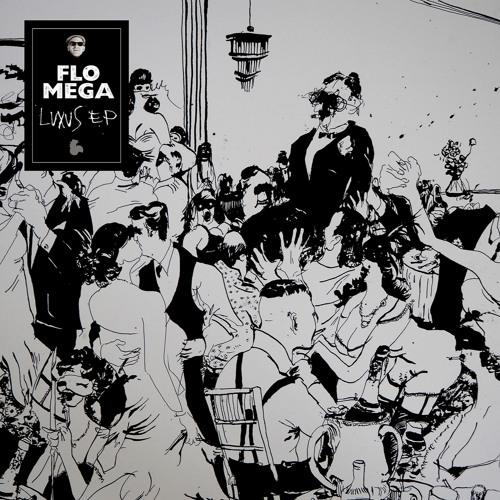 Flo Mega - Luxus EP