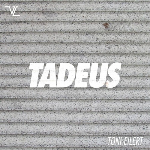 TONI EILERT - TADEUS **FREE DOWNLOAD**
