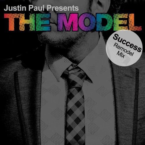 Success (Remodel Mix) by Justin Paul Presents THE MODEL