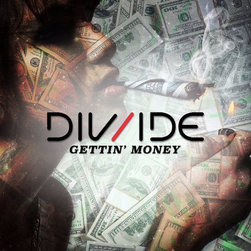 DIV/IDE - Gettin' Money (Original Mix)