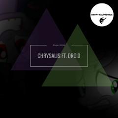 Chrysalis ft. DRO!D