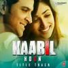 Kaabil Hoon - Jubin Nautiyal & Palak Muchhal - Kaabil Mp3