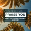 Praise You (Dan Lypher, Dual Channels Remix)[FREEDL]