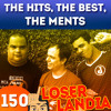 Loserlândia 150: The Hits, The Best, The Ments