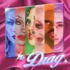 Drag (ft. Imp Queen, Lucy Stoole, Eva Young, The Vixen, London Jade)