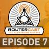 ROUTERCAST - Episode 7: A Geek Squad Journey