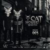 Cat House Sessions #003 by Cat Dealers