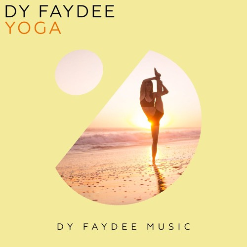 Yoga (FREE DOWNLOAD) by Dy Faydee   Free Listening on SoundCloud