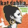 Kat Dahlia - Gangsta (Prevale Remix)