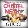 Gucci-Cristel Meth Ft. Billionaire Beezy/ SHARE SHARE SHARE