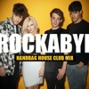 Clean Bandit feat. Sean Paul & Anne Marie - Rockabye (Handbag House Club Mix)