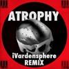 3Teeth- Atrophy (iVardensphere Remix)