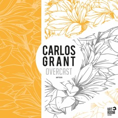 Carlos Grant - Overcast (Clean Is Good Remix)