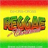 REGGAE iRiE CHRISTMAS (Favorite Carols In Reggae) - djcriscross.com