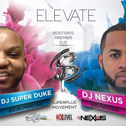 Elevate by DJ Nexus & DJ Super Duke