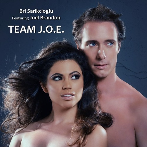 Bri Sarikcioglu Featuring Joel Brandon - Team J.O.E.