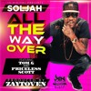 Soljah Ft. Tom G. & Priceless Scott (Prod. by Zaytoven) - All The Way Over (Main With Tag)