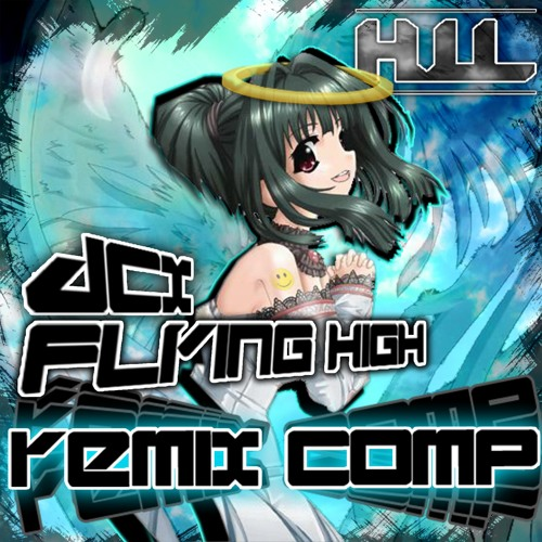 DCX - Flying High Remix Competition by Hands Up Legacy