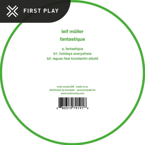First Play: Leif Müller - Holidays Everywhere [Mule Musiq]