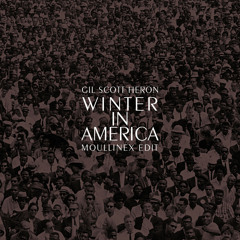 Gil Scott-Heron — Winter in America (Moullinex Edit)