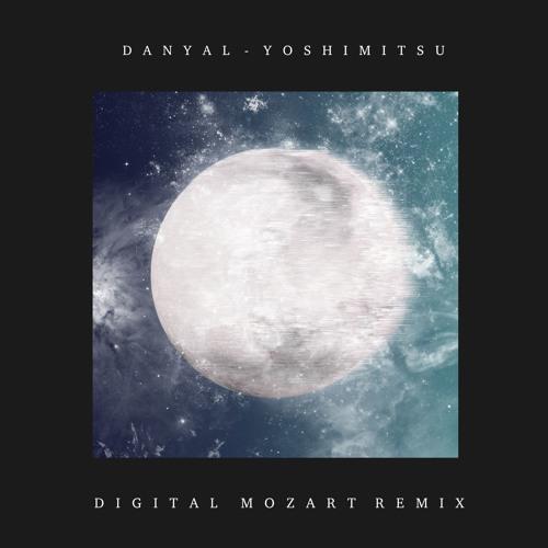 DANYAL - Yoshimitsu (Digital Mozart Remix) [FREE DOWNLOAD]