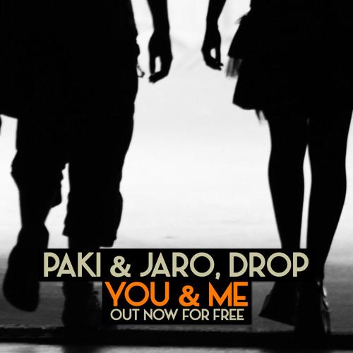 Paki & Jaro, DROP - You & Me (Original Mix)