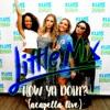 Little Mix - How Ya Doin'? (Acapella)