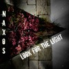 NAXOS - Look For The Light