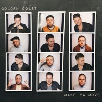 Golden Coast - Make Ya Move