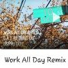Work All Day remix_06.mp3