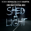 Robin Schulz & David Guetta Ft. Cheat Codes - Shed A Light (2Be Crazy Festival Mix)