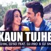 Kaun Tujhe (Chillout Mix)