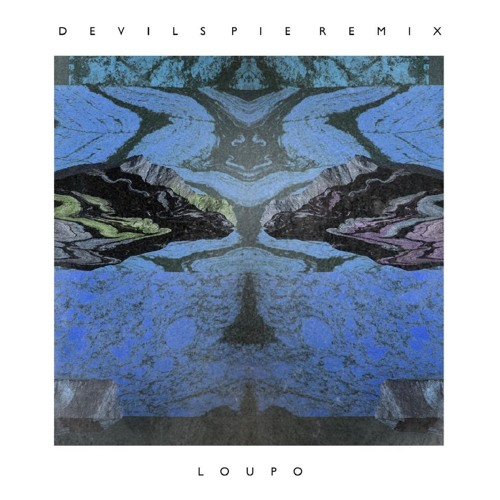 LOUPO - Devil's Pie (Remix)