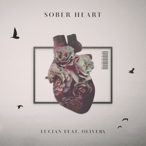 Lucian - Sober Heart feat. Olivera