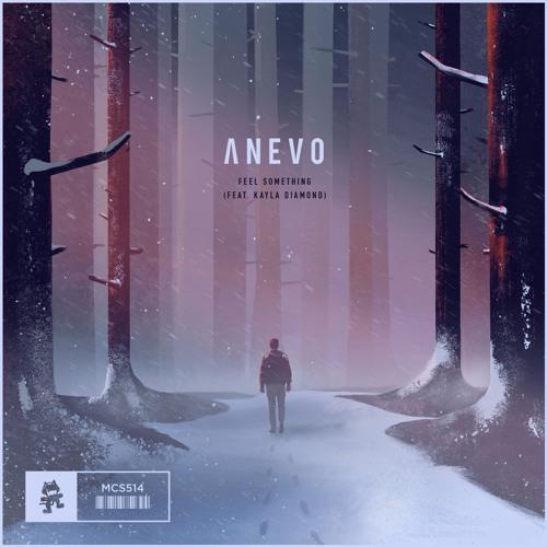 Anevo - Feel Something (feat. Kayla Diamond)