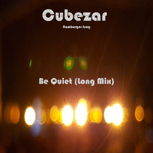 Be Quiet Long Mix (kostenloser Download)