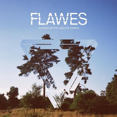 FLAWES - Consolation (Vaults Remix)